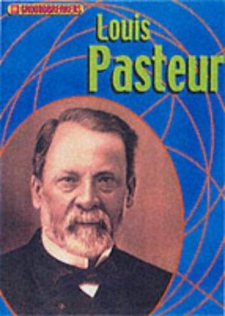 Groundbreakers: Louis Pasteur