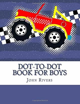 Dot-to-Dot Book For Boys: Connect The Dots For Kids Boys Coloring Books Ages 4-8, 9-12 (Activity Books For Boys)