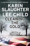 Cleaning the Gold (Will Trent, #8.5; Jack Reacher, #23.6)