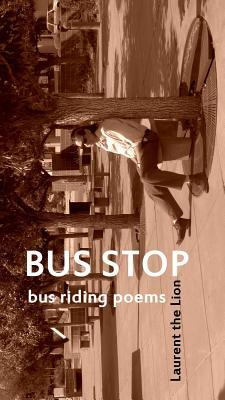 Bus Stop: Bus Riding Poems