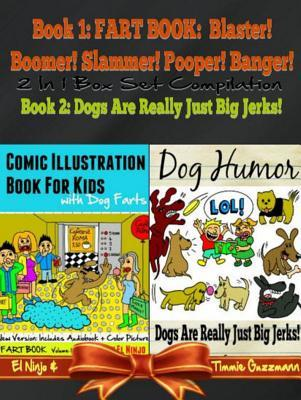 Comic Illustration Book for Kids with Dog Farts - Fart Book for Kids: Fart Book: Blaster! Boomer! Slammer! Popper, Banger! Volume 1 Part 1- New & Enhanced Version Color Illustrations & Audiobook