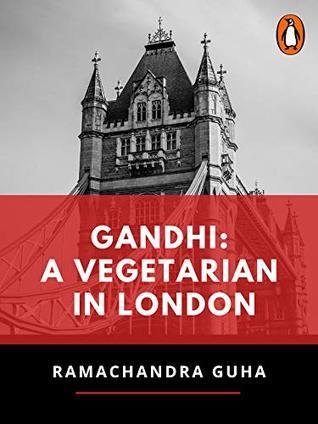Gandhi: A Vegetarian in London