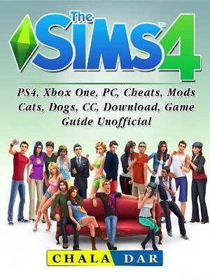 The Sims 4, Ps4, Xbox One, Pc, Cheats, Mods, Cats, Dogs, CC, Download, Game Guide Unofficial