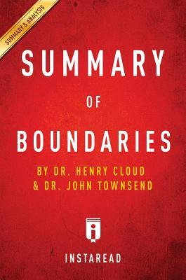 Summary of Boundaries: By Dr. Henry Cloud and Dr. John Townsend - Includes Analysis
