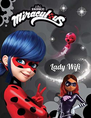Miraculous Ladybug - Lady Wifi