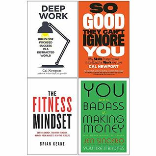 Deep Work, So Good They Cant Ignore You, Fitness Mindset, You Are a Badass at Making Money 4 Books Collection Set