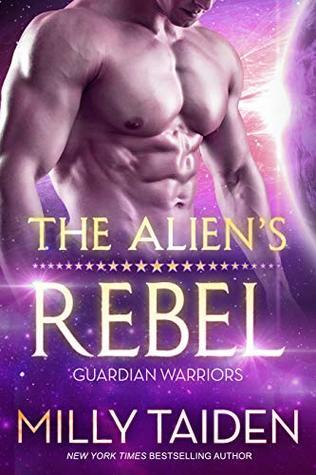 The Alien's Rebel (Guardian Warriors Book 2)