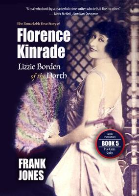 The Remarkable True Story of Florence Kinrade: Lizzie Borden of the North