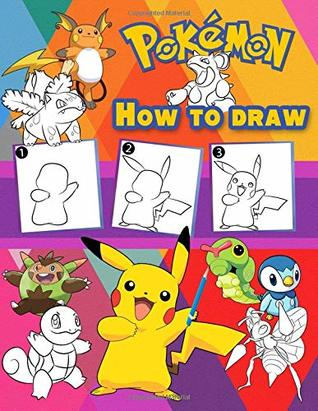How to Draw Pokemon: Easy Step-by-step Drawing, Pokemon 2 in1: How to Draw Guide and Pokemon Coloring Book for Adults and Kids, For Anyone Who Loves Pokemons