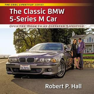 The Classic BMW 5-Series M Car: Open the Door to an Elevated Lifestyle