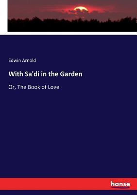 With Sa'di in the Garden