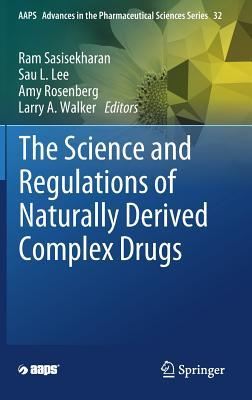 The Science and Regulations of Naturally Derived Complex Drugs