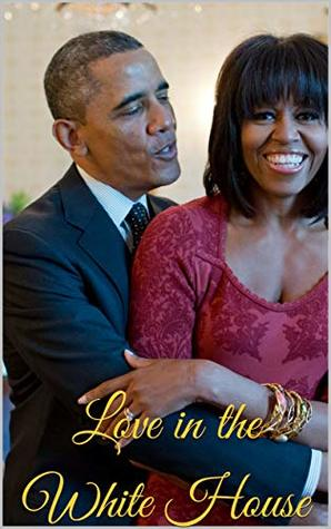 Love in the White House