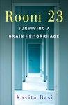 Room 23: Surviving a Brain Hemorrhage