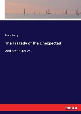 The Tragedy of the Unexpected