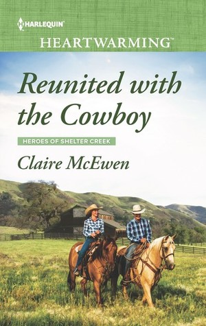 Reunited with the Cowboy (Heroes of Shelter Creek #1)