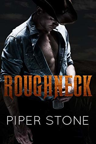 Roughneck: A Dark Romance by Piper Stone