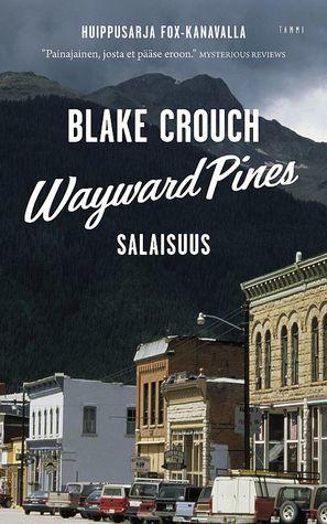 Wayward Pines: Salaisuus (Wayward Pines, #2)