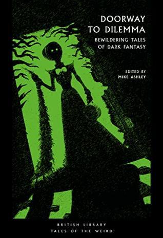 Doorway to Dilemma: Bewildering Tales of Dark Fantasy