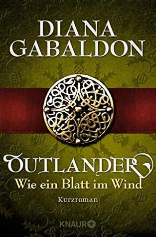 Outlander - Wie ein Blatt im Wind: Kurzroman (Die Outlander-Saga)
