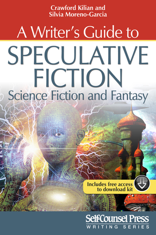 Writer's Guide to Speculative Fiction: Science Fiction and Fantasy