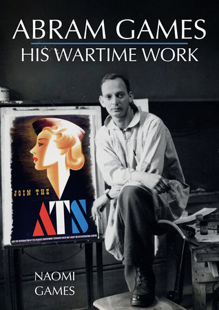 Abram Games: His Wartime Work