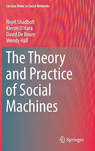 The Theory and Practice of Social Machines (Lecture Notes in Social Networks)