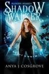 Shadow Walker (Bloody Hearts, #1)
