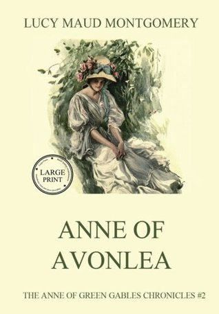 Anne of Avonlea: Large Print Reader's Choice