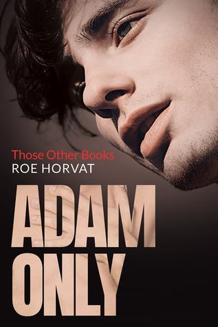 Adam Only (Those Other Books #2)