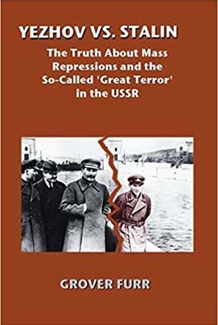 Yezhov vs. Stalin: The Truth About Mass Repressions and the So-Called 'Great Terror' in the USSR