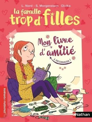 La famille trop d'filles - Mon livre d'amitié