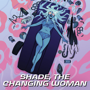 Shade, The Changing Woman (2018-) (Issues) (6 Book Series)