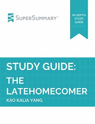 Study Guide: The Latehomecomer by Kao Kalia Yang