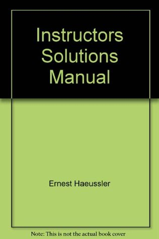 Instructors Solutions Manual: Introductory Mathematical Analysis for Business, Economics, and the Life and Social Sciences