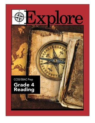 Explore Ccss/Sbac Prep Reading Grade 4