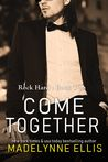 Come Together (Rock Hard, #2)