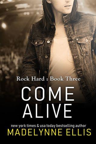 Come-Alive-Rock-Hard-Book-3-Madelynne-Ellis