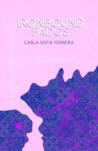 Ironbound Fados by Carla Sofia Ferreira