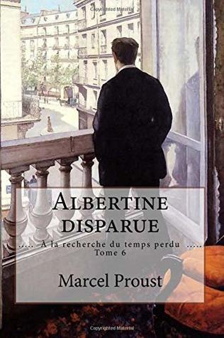 Albertine disparue: ( À la recherche du temps perdu - Tome 6 )