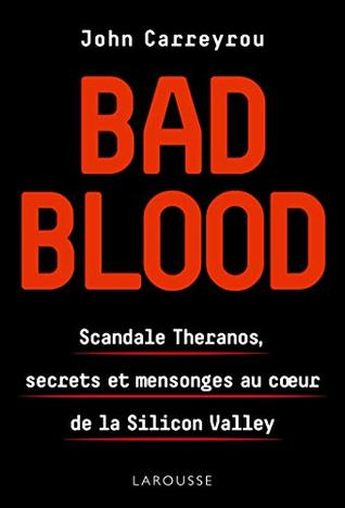 Bad Blood: Scandale Théranos, secrets et mensonges au coeur de la Silicon Valley