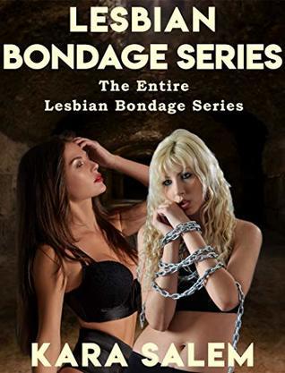 Lesbian Bondage Series: The Entire Lesbian Bondage Series