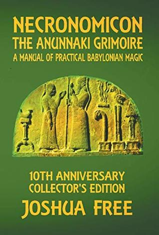 Necronomicon - The Anunnaki Grimoire: A Manual of Practical Babylonian Magick