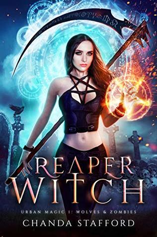 Reaper Witch: Wolves and Zombies (Urban Magic Series Book 1)