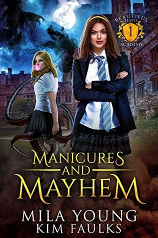 Manicures and Mayhem (Beautiful Beasts Academy #1)