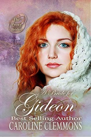 A Bride For Gideon (The Proxy Brides #16)