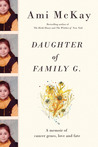 Daughter of Family G.: A Memoir of Cancer Genes, Love and Fate
