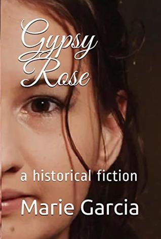 Gypsy Rose: a historical fiction