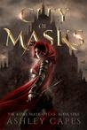 City of Masks (The Bone Mask Cycle #1)