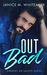Out Bad by Janice M. Whiteaker